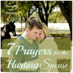 7 Prayers For The Hurting Spouse