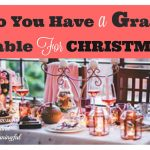 Do You Have a Grace Table This Christmas?