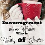 Are You Weary of Serving This Season?