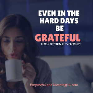 How to choose gratitude in tough times