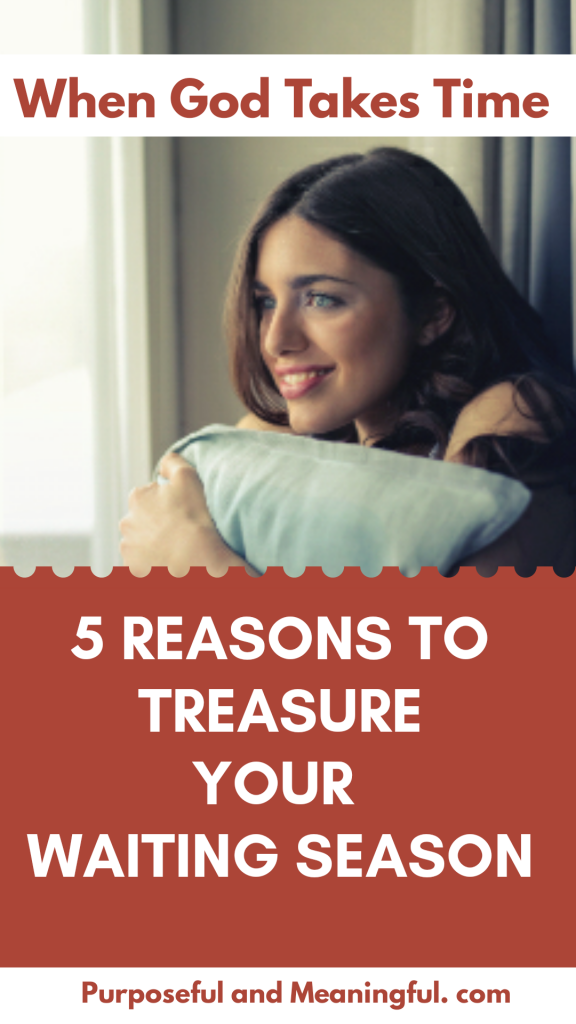 5 Reasons To Treasure Your Waiting Season
