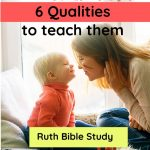 Raising Godly Sons. 6 Qualities to Teach them