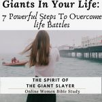 How To Slay the Giants in Your Life Using these 7 Powerful Biblical Strategies