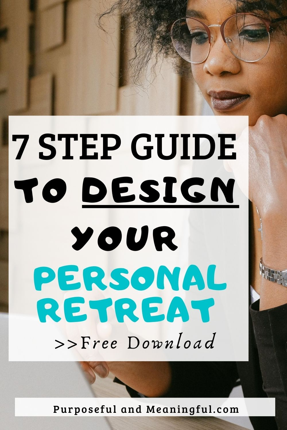 7 Step Guide To Design Your Personal Retreat