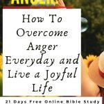 21 Days To Overcome Anger And Live A Joyful Life
